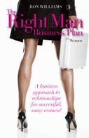 Ron Williams: The Right Man Business Plan for Women