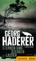 Georg Haderer: Sterben und sterben lassen ★★★★