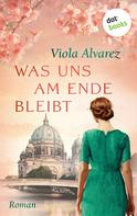 Viola Alvarez: Was uns am Ende bleibt ★★★