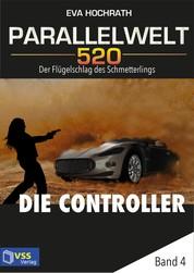 Parallelwelt 520 - Band 4 - Die Controller - Der Flügelschlag des Schmetterlings