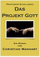 Christian Manhart: Das Projekt Gott