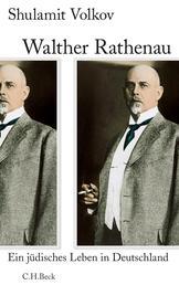 Walther Rathenau - Ein jüdisches Leben in Deutschland 1867-1922