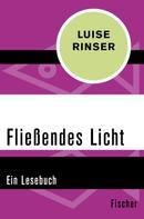 Luise Rinser: Fließendes Licht