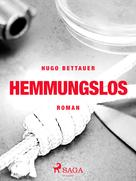 Hugo Bettauer: Hemmungslos