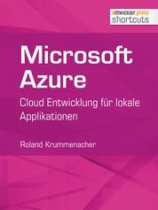 Microsoft Azure - Cloud Entwicklung für lokale Applikationen