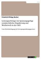 Friedrich-Philipp Becker: Leistungserbringer im Spannungsgefüge sozialrechtlicher Regulierung und Wettbewerb in der GKV