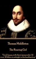 Thomas Middleton: The Roaring Girl