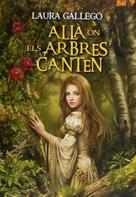 Laura Gallego García: Allà on els arbres canten (eBook-ePub)