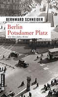 Bernward Schneider: Berlin Potsdamer Platz ★★★★