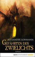 Alexander Lohmann: Gefährten des Zwielichts