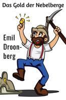 Emil Droonberg: Das Gold der Nebelberge