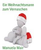 Manuela Mair: Ein Weihnachtsmann zum Vernaschen ★★★★★