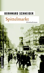 Spittelmarkt - Kriminalroman