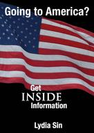 Lydia Sin: Going to America? Get INSIDE Information
