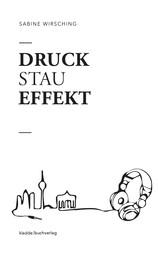 Druckstaueffekt - Soundcheck: Berlin