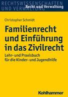 Christopher Schmidt: Familienrecht und Einführung in das Zivilrecht ★