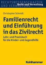 Familienrecht und Einführung in das Zivilrecht - Lehr- und Praxisbuch für die Kinder- und Jugendhilfe