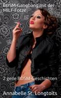 Annabelle St. Longtoits: BDSM-Gangbang mit der MILF-Fotze ★★★★★