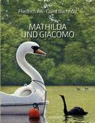 Friedrich Ani: Mathilda und Giacomo ★★★★