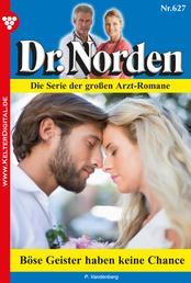 Dr. Norden 627 – Arztroman - Böse Geister haben keine Chance