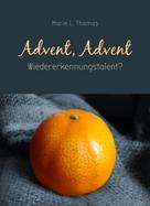 Marie L. Thomas: Advent, Advent – Wiedererkennungstalent? ★★★★