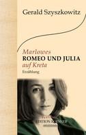 Gerald Szyszkowitz: Marlowes Romeo und Julia auf Kreta: Erzählung
