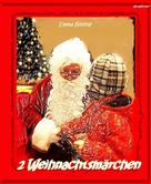 Emma Bieling: 2 Weihnachtsmärchen