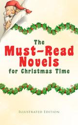 The Must-Read Novels for Christmas Time (Illustrated Edition) - The Wonderful Life, Little Women, Life and Adventures of Santa Claus, The Christmas Angel, The Little City of Hope, Anne of Green Gables, Little Lord Fauntleroy, Peter Pan…