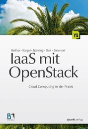 IaaS mit OpenStack - Cloud Computing in der Praxis