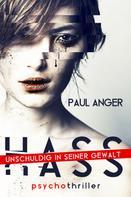 Paul Anger: HASS: Unschuldig in seiner Gewalt