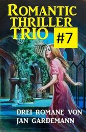 Romantic Thriller Trio #7 - Drei Romane