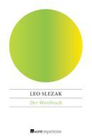 Leo Slezak: Der Wortbruch