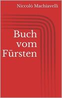 Niccolo Machiavelli: Buch vom Fürsten