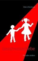 Silke Uhlenbrok: Geschwisterliebe