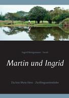 Ingrid Königsmann-Sarah: Martin und Ingrid