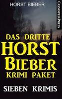 Horst Bieber: Das dritte Horst Bieber Krimi-Paket: Sieben Krimis