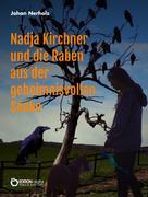 Johan Nerholz: Nadja Kirchner und die Raben aus der geheimnisvollen Senke