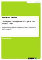 Anne-Marie Schmidt: Der Boykott der Olympischen Spiele von Moskau 1980