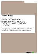 Stefanie Merenyi: Europäisches Kosmetikrecht: Stoffspezifische Aspekte der RL 76/768/EWG und der VO (EG) Nr. 1223/2009