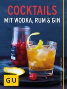 Jens Hasenbein: Cocktails mit Wodka, Rum und Gin