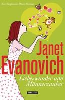 Janet Evanovich: Liebeswunder und Männerzauber ★★★★
