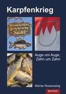 Werner Rosenzweig: Karpfenkrieg ★★★★★