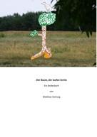 Matthias Hartung: Der Baum, der laufen lernte