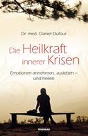 Daniel Dufour: Die Heilkraft innerer Krisen ★★★★★