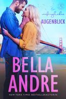 Bella Andre: Ein verfänglicher Augenblick (Die Sullivans 2) ★★★★