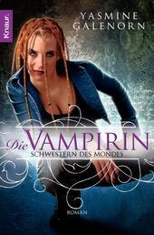 Schwestern des Mondes - Die Vampirin - Roman