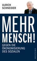 Ulrich Schneider: Mehr Mensch! ★★★★★