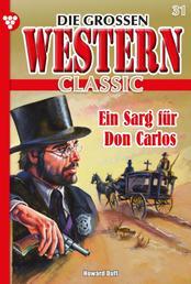 Die großen Western Classic 31 – Western - Ein Sarg für Don Carlos