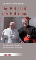 Gerhard Ludwig Müller: Die Botschaft der Hoffnung
