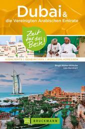 Bruckmann Reiseführer Dubai und die Vereinigten Arabischen Emirate: Zeit für das Beste - Highlights, Geheimtipps, Wohlfühladressen
